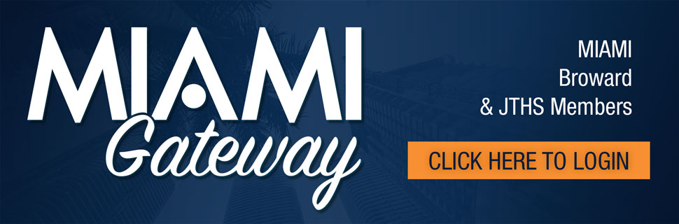 MIAMI, Broward & JTHS Member(s) click here to login using The MIAMI Gateway